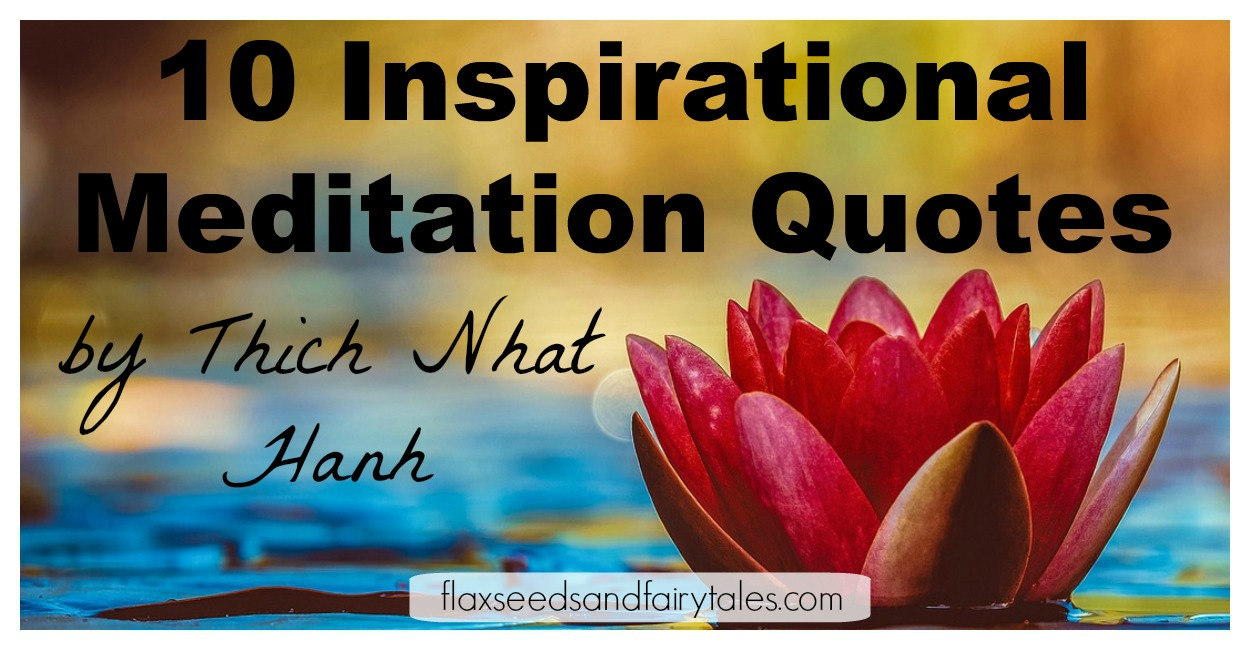 Top 10 Inspirational Meditation Quotes By Thich Nhat Hanh