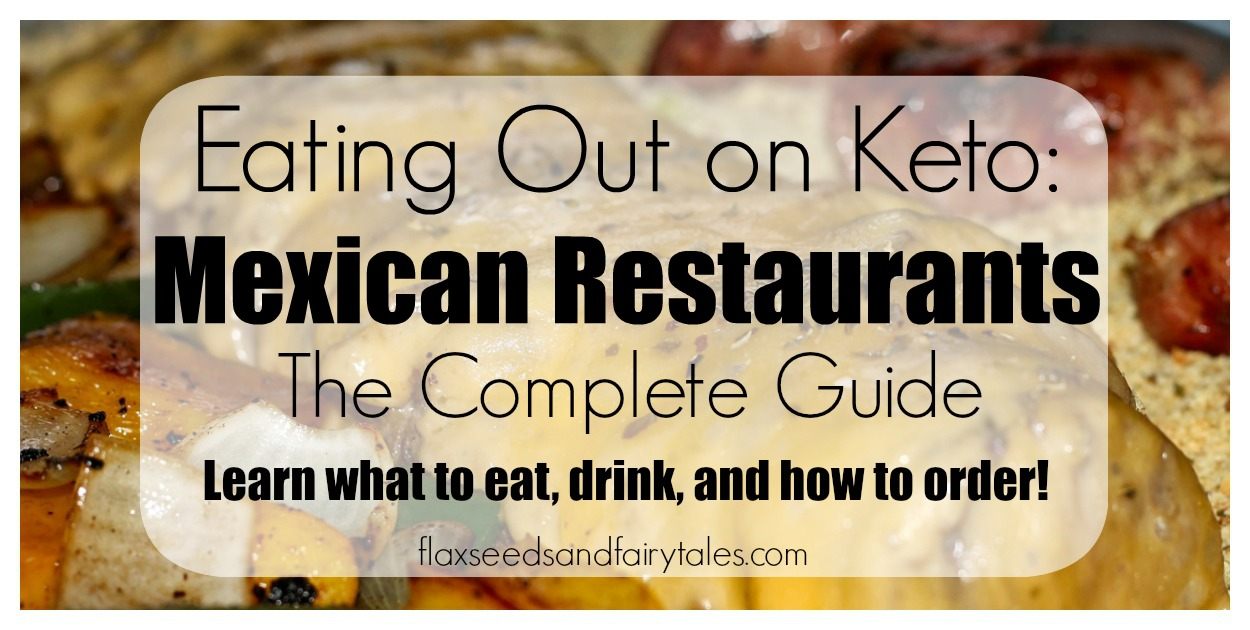 Eating Out on Keto: Mexican Restaurants - BEST Keto Friendly