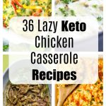 36 best keto chicken casserole ideas for a quick and easy low carb meal