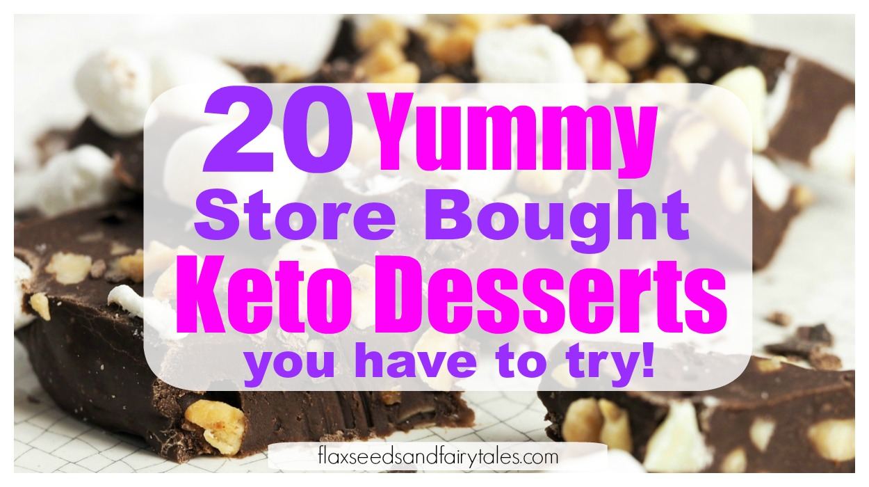 The best store bought keto desserts to satisfy your sweet tooth and help you lose weight fast! Delicious fat burning keto desserts to buy.
