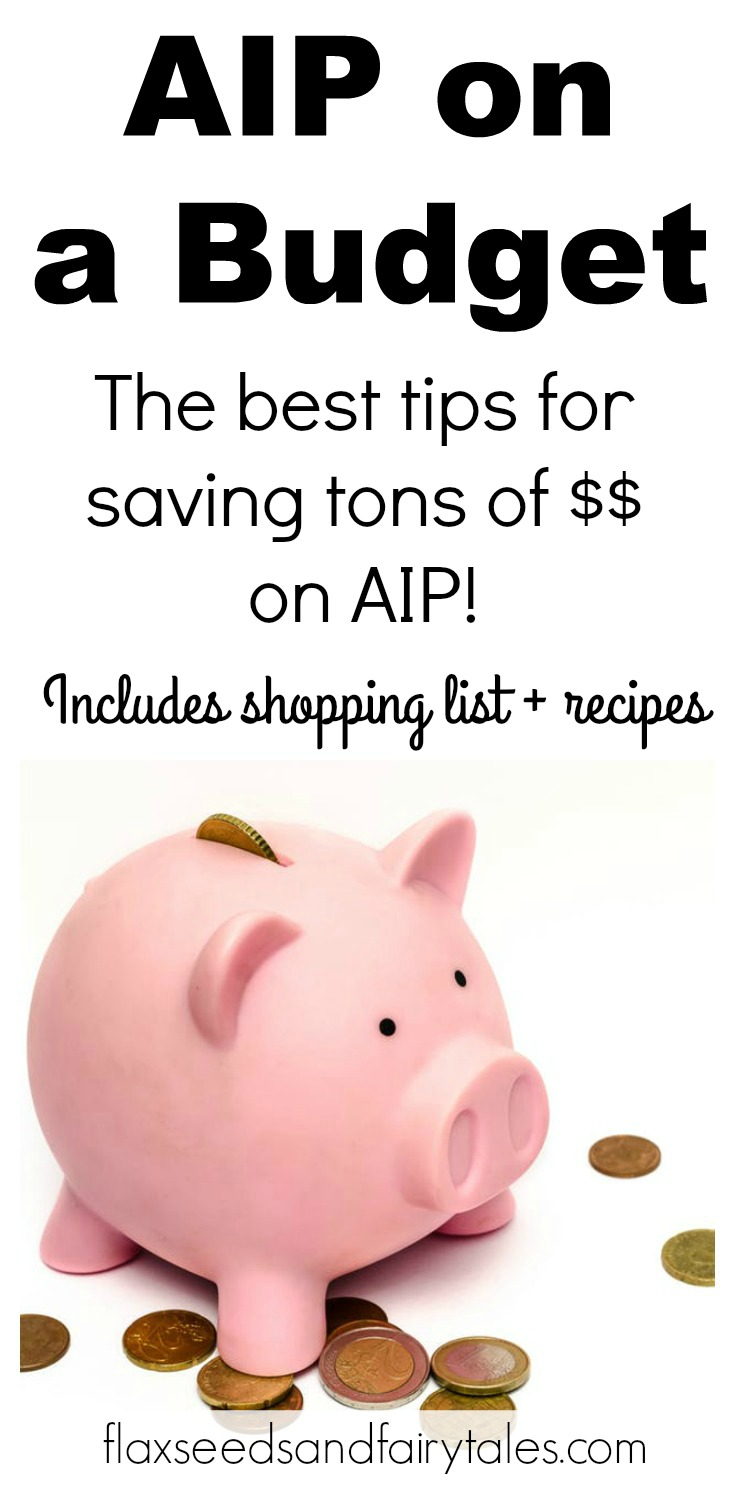 Want the best tips for AIP on a budget? The best budget friendly AIP tips and recipes are right here! Includes a cheap AIP shopping list so you can save money at the grocery store too. #aip #autoimmuneprotocol #aiptips #aiponabudget