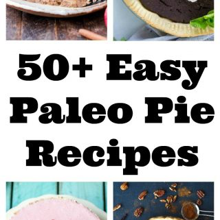 Here are the 50+ best easy paleo pie recipes! Delicious and easy recipes, so you can enjoy paleo pie anytime! #paleodesserts #paleopierecipes #paleopie